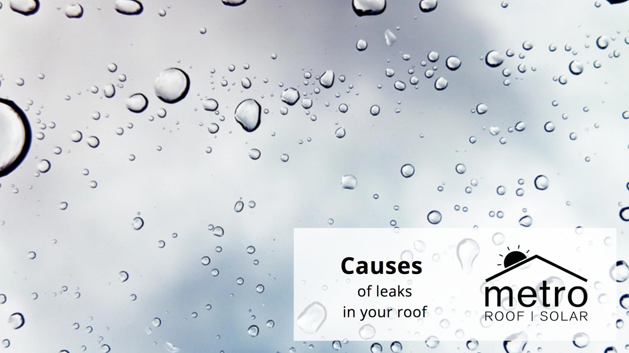 Causes of Leaks in your Roof